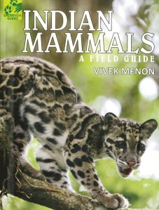 Indian Mammals A Field Guide by Vivek Menon (Hachette India)